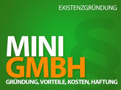 Mini GmbH - Gründung, UG Vorteile, Kosten und Haftung