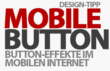 Mobile First: Button-Effekte im mobilen Internet