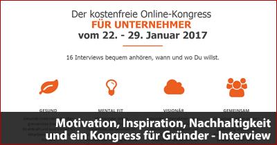 Motivation, Inspiration, Nachhaltigkeit und ein Kongress für Gründer - Interview