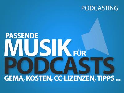 Musik und Sounds für den eigenen Podcast - GEMA, Kosten, CC-Lizenzen, Tipps ...