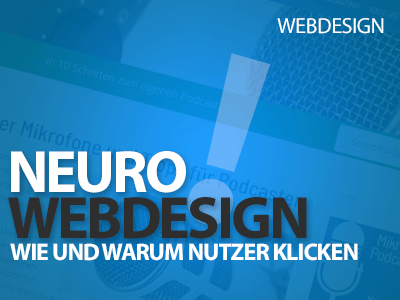 Neuro-Webdesign: Wie und warum Nutzer klicken