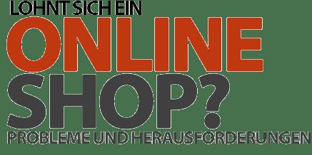 Lohnt sich ein Online-Shop noch? Abmahnungen und andere Probleme