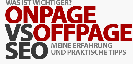 Onpage SEO vs. Offpage SEO - Welche Suchmaschinenoptimierung ist wichtiger?