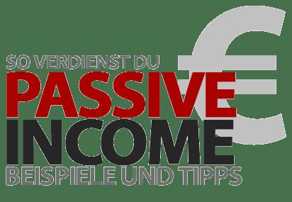 Was ist Passive Income & wie kann man damit Geld verdienen? + Beispiele und Tipps