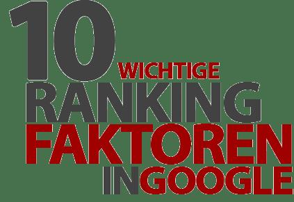 Die 10 wichtigsten Ranking-Faktoren in Google!