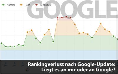 Rankingverlust nach Google-Update: Liegt es an mir oder an Google?