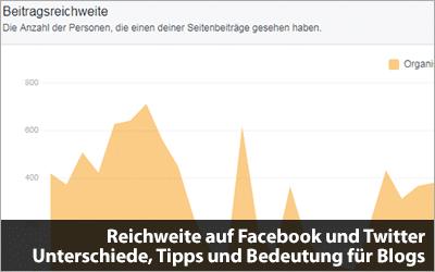 Reichweite auf Facebook, Twitter und Blog - Unterschiede und Tipps