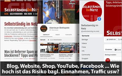 Blog, Website, Shop, YouTube, Facebook, Instagram - Wie hoch ist das Risiko bzgl. Einnahmen, Traffic, Hacks ...?