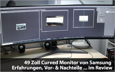 49 Zoll Curved Monitor von Samsung - Erfahrungen, Vorteile, Nachteile und mehr im Review