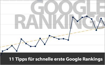 11 Tipps für schnelle erste Google Rankings