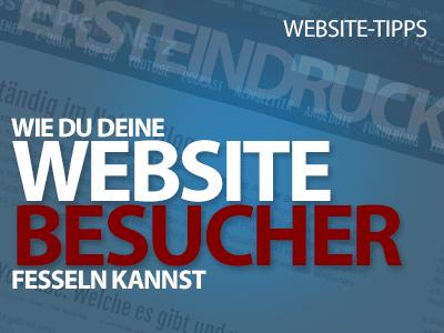Du hast nur wenige Sekunden, um deine Website-Besucher zu fesseln - 10 wichtige Faktoren!