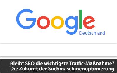 Bleibt SEO die wichtigste Traffic-Maßnahme?