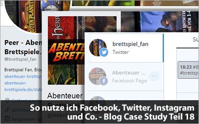 So nutze ich Facebook, Twitter und Co. - Blog Case Study Teil 18