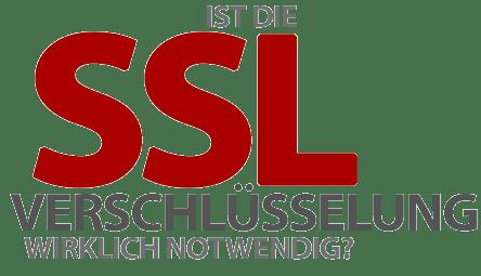 Ist die SSL-Verschlüsselung der eigenen Website wirklich nötig?