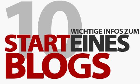 10 wichtige Dinge, die du vor dem Start eines Blogs wissen solltest