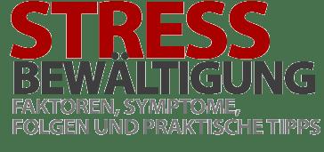 Stress-Bewältigung für Selbstständige - Faktoren, Symptome, Folgen und praktische Tipps