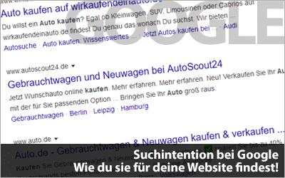 Suchintention bei Google - Wie du sie für deine Website findest!