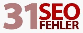 31 SEO Fehler, die man bei der eigenen Firmenwebsite vermeiden sollte - Teil 1
