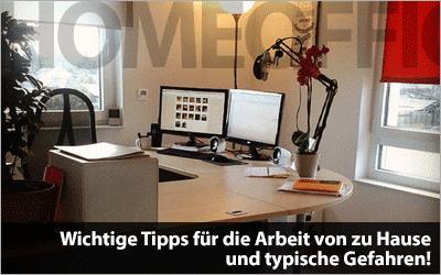Wichtige Tipps für die Arbeit von zu Hause und typische Gefahren!