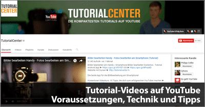 Tutorial-Videos auf YouTube - Voraussetzungen, Technik und Tipps