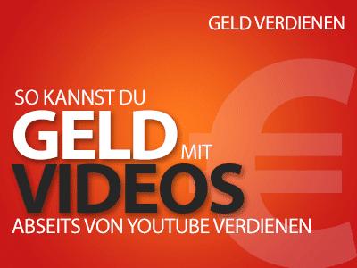 Geld mit Videos verdienen ... 5 Möglichkeiten abseits von YouTube!