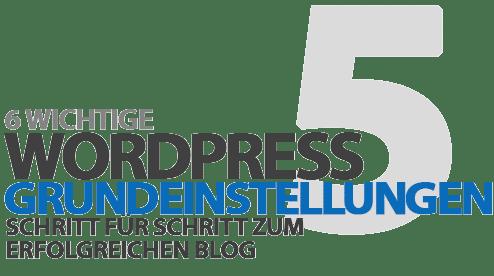 Wichtige WordPress Grundeinstellungen für neue Blogs