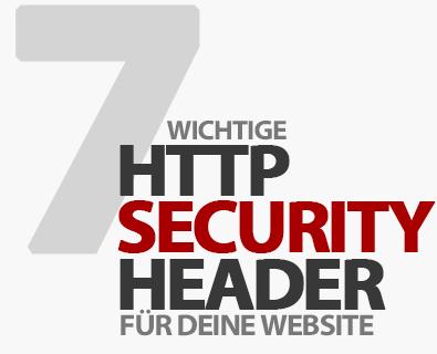 7 wichtige HTTP Security-Header für die Sicherheit deiner Website-Besucher