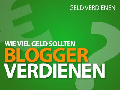 Wie viel Geld sollten Blogger verdienen?