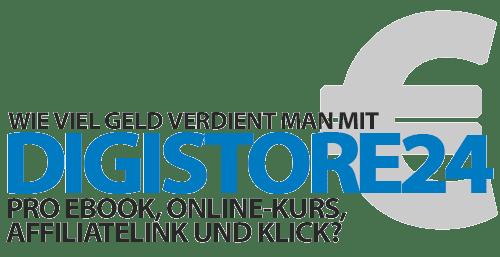Wie viel verdient man mit Digistore24 pro eBook, Online-Kurs, Affiliatelink und Klick?
