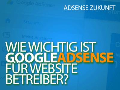 Wie wichtig ist Google AdSense für Website-Betreiber?