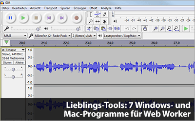 Lieblings-Tools: 7 Windows- und Mac-Programme für Web Worker