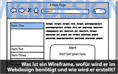 Was ist ein Wireframe, wofür wird er im Webdesign benötigt und wie wird er erstellt?