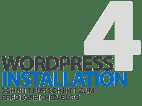 WordPress installieren in 3 Schritten - Vorbereitungen und Schritt für Schritt Anleitung