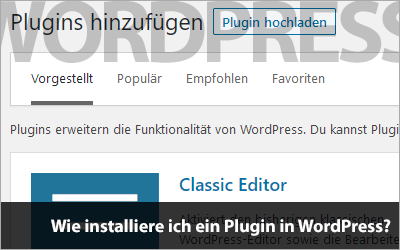 Wie installiere ich ein Plugin in WordPress?