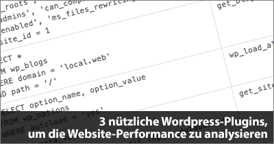 3 nützliche WordPress-Plugins, um die Website-Performance zu analysieren