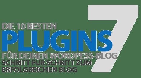 10 WordPress Plugins zum Blog-Start - Vorteile, Nachteile, Gefahren und Plugin-Tipps für neue Blogs