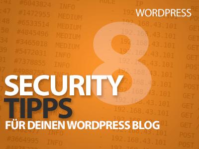 8 WordPress Security Tipps - So schützt du deinen Blog vor Hackern!