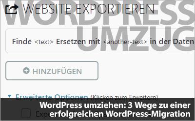 WordPress umziehen: 3 Wege zu einer erfolgreichen und problemlosen WordPress-Migration