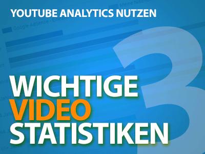 YouTube Analytics - 3 wichtige Video-Statistiken, die du nutzen solltest!