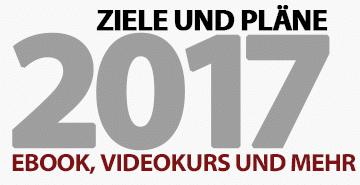 Meine Ziele und Planungen für 2017 auf selbstaendig-im-netz.de