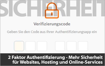 2 Faktor Authentifizierung - Mehr Sicherheit für Websites, Hosting und Online-Services