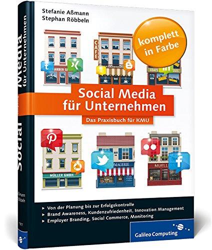 Galileo Computing: Social Media für Unternehmen: Von der Planung bis zur Erfolgskontrolle, für...